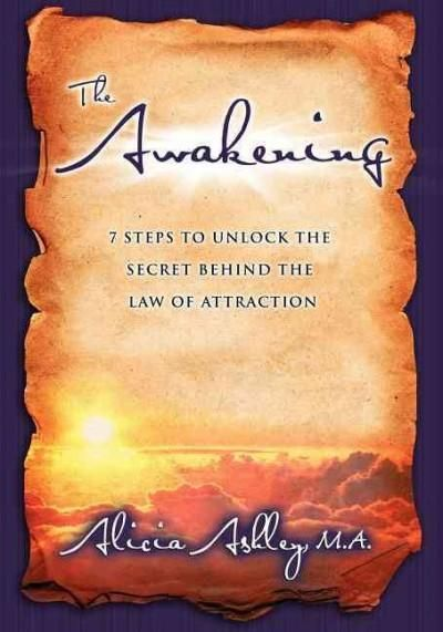 The Awakening: 7 Steps to Unlock the Secret Behind the Law of Attraction