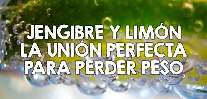 Jengibre y limón la unión perfecta para perder peso