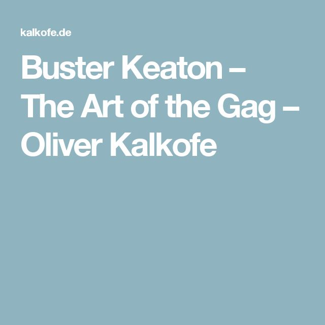 Buster Keaton – The Art of the Gag – Oliver Kalkofe