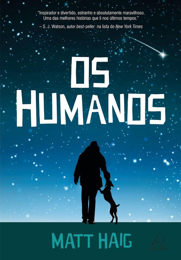 Os Humanos - Matt Haig - EU INSISTO! : EU INSISTO!