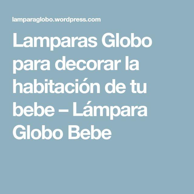 Lamparas Globo para decorar la habitación de tu bebe – Lámpara Globo Bebe