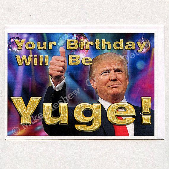 Donald Trump, Funny Birthday Card, Funny Greeting Card
