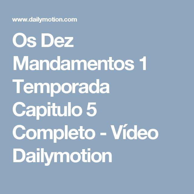 Os Dez Mandamentos 1 Temporada Capitulo 5 Completo - Vídeo Dailymotion
