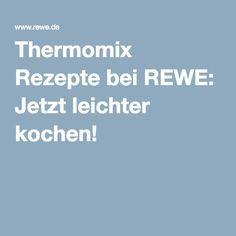 Thermomix Rezepte bei REWE: Jetzt leichter kochen!