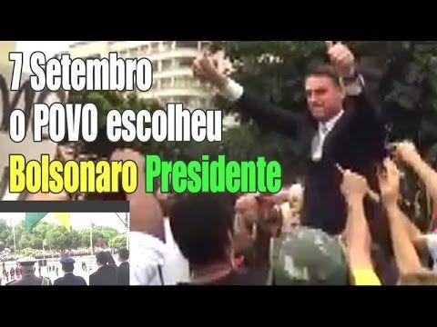 7 DE SETEMBRO 2015 # O POVO ACLAMA nos BRAÇOS BOLSONARO PRESIDENTE do BR...