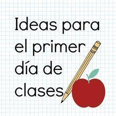 Maravillosas ideas para el primer día de clases