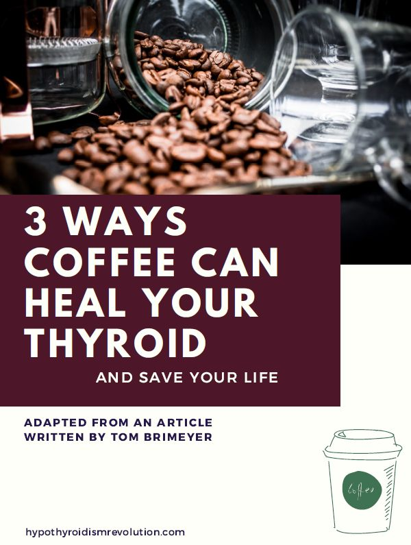Get A Free Pdf On How Coffee Can Help To Heal Your Thyroid