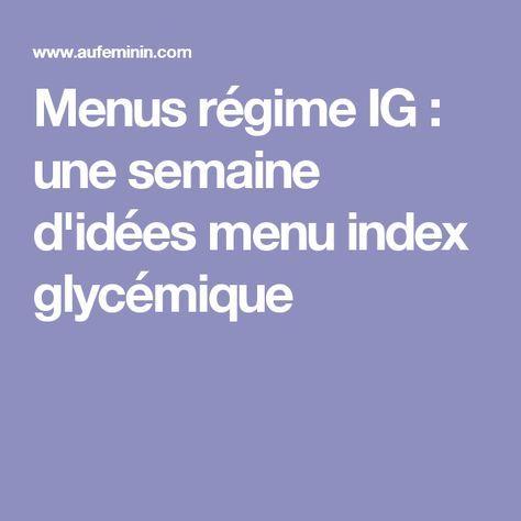 Menus régime IG : une semaine d'idées menu index glycémique