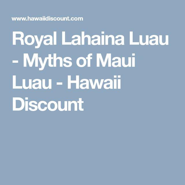 Royal Lahaina Luau - Myths of Maui Luau - Hawaii Discount
