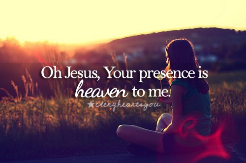 Your presence is heaven to me lyrics