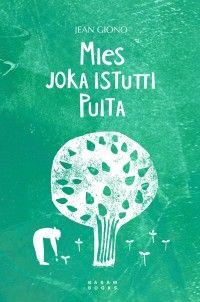 Jean Giono: Mies joka istutti puita, uudistettu painos, Basam Books