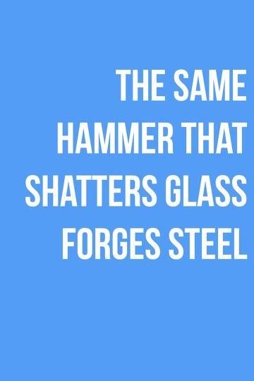 The same hammer that shatters glass forges steel -Russian Proverb, The Arrow quote