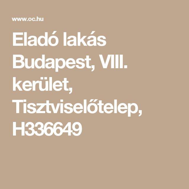 Eladó lakás Budapest, VIII. kerület, Tisztviselőtelep, H336649
