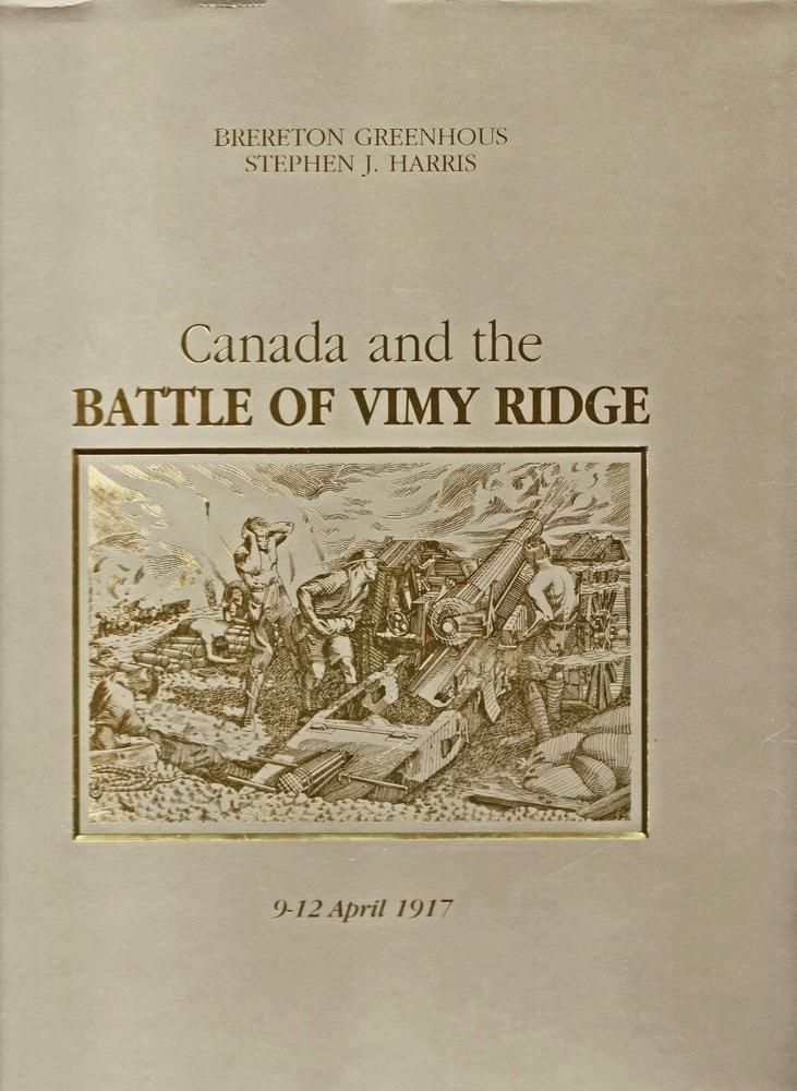 CANADA and the BATTLE of VIMY RIDGE, WWI, April 1917, HardCover w DJ 2007