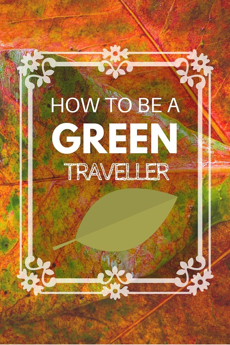 Tips on How to be a Green Traveller - Castaway with Crystal