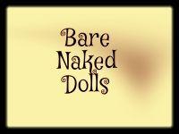 New vendor - Bare Naked Dolls
