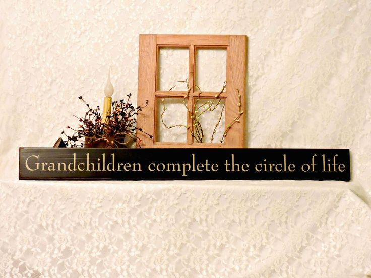 Grandchildren complete the circle of life - Primitive Country Painted Wall Sign, Grandparent Gift, Grandchildren, Ready to Ship by thecountrysignshop on Etsy