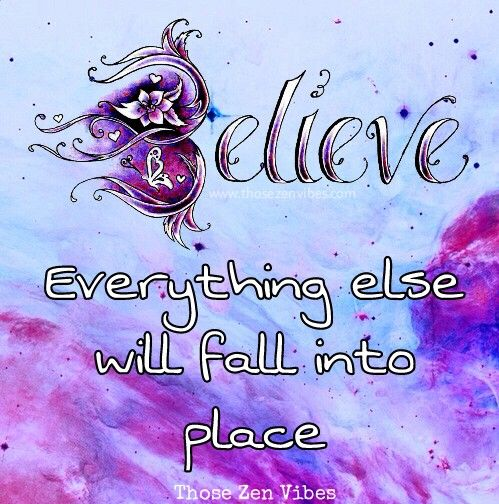 Believe ~ Everything else will fall into place 🌸🕉 #inspiration #believe #magic