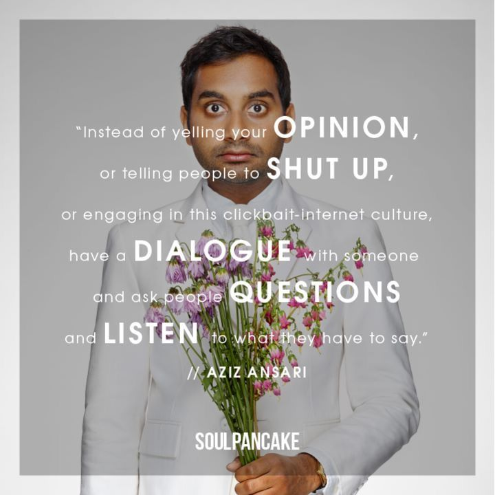 Aziz Ansari quote on communication in this current social climate.