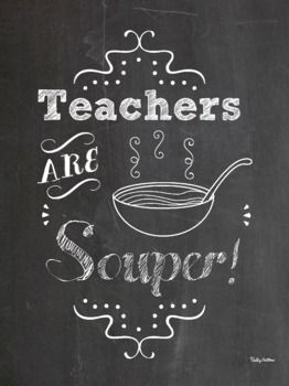 Teachers Are Soup-er Chalkboard Poster