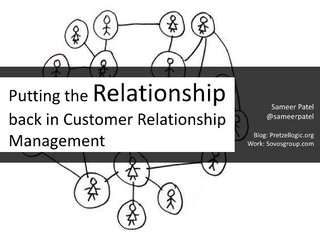 Putting the Relationship back in Customer Relationship Management