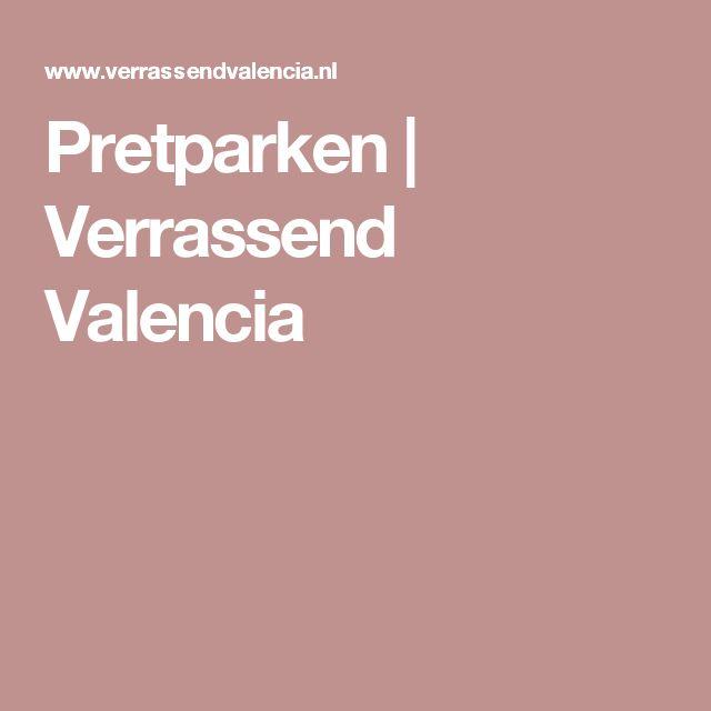 Pretparken | Verrassend Valencia