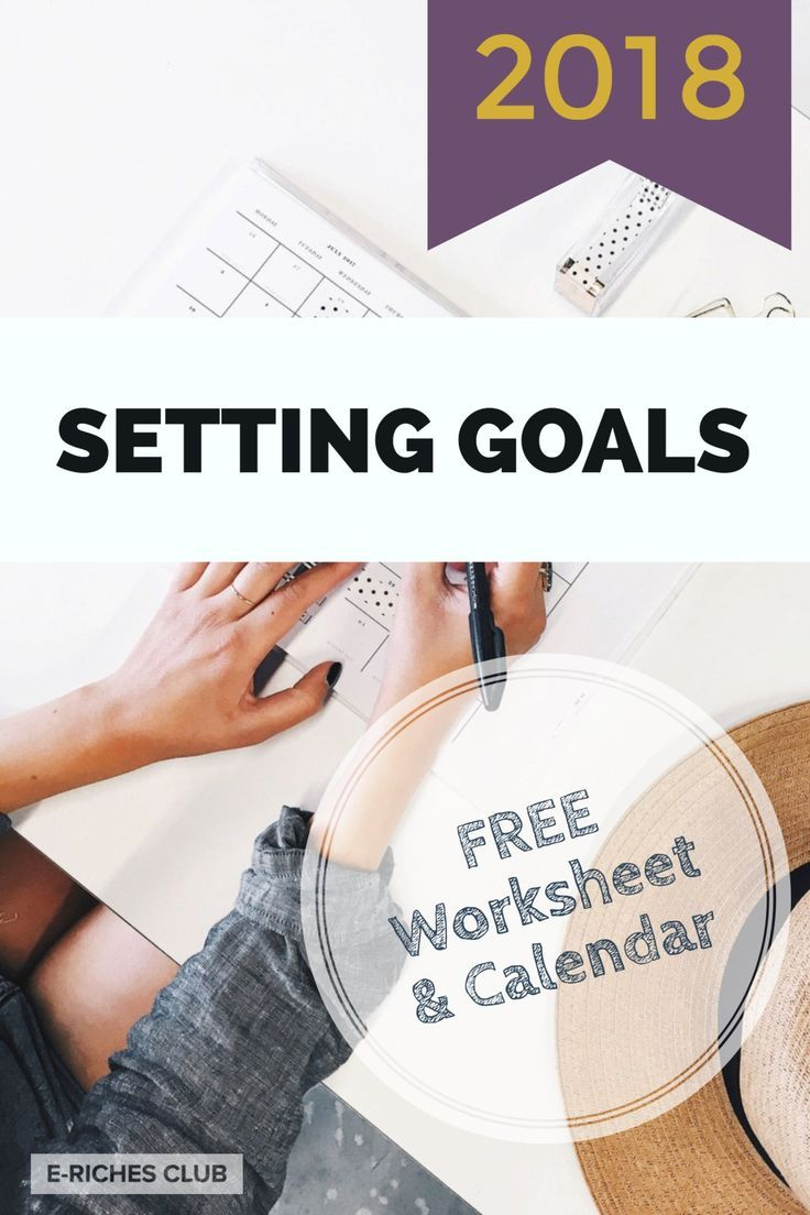 With the new year comes new goals! Check out some of 2018 goals for E-riches Club and grab your free goal setting worksheets and the 2018 calendar #erichesclub #blogpost #goals2018 #goalsetting