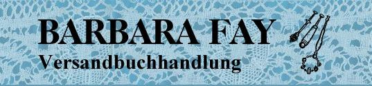 Barbara Fay Lacemaking books Site is available in German, English and French. Gammelby, Germany.