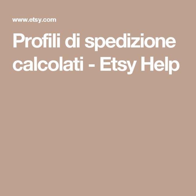 Profili di spedizione calcolati - Etsy Help