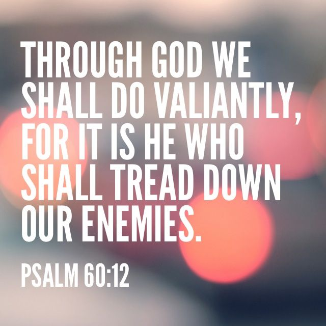 Psalm 60:12- Don't take revenge on someone because God's got this!