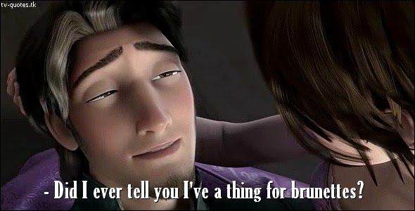 TV Quotes: Tangled - Quote - Thing for brunettes