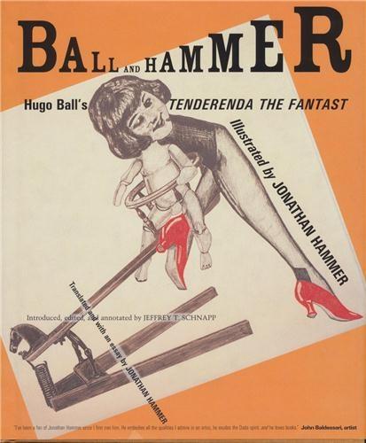 Ball and Hammer: Hugo Ball's Tenderenda the Fantast book cover.
