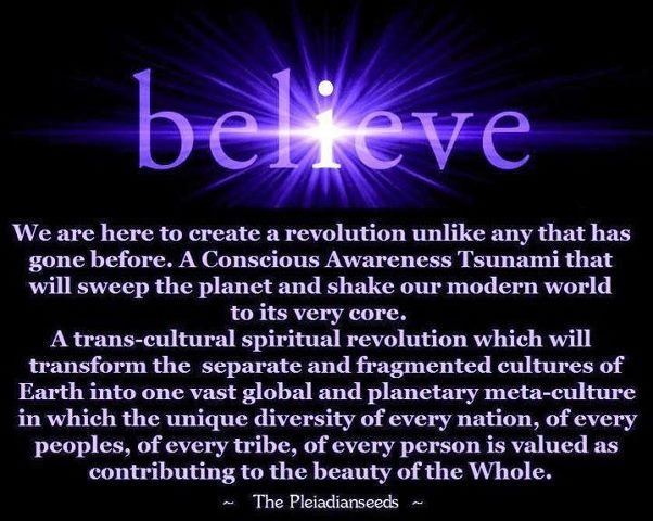 Believe in a New World Consciousness.