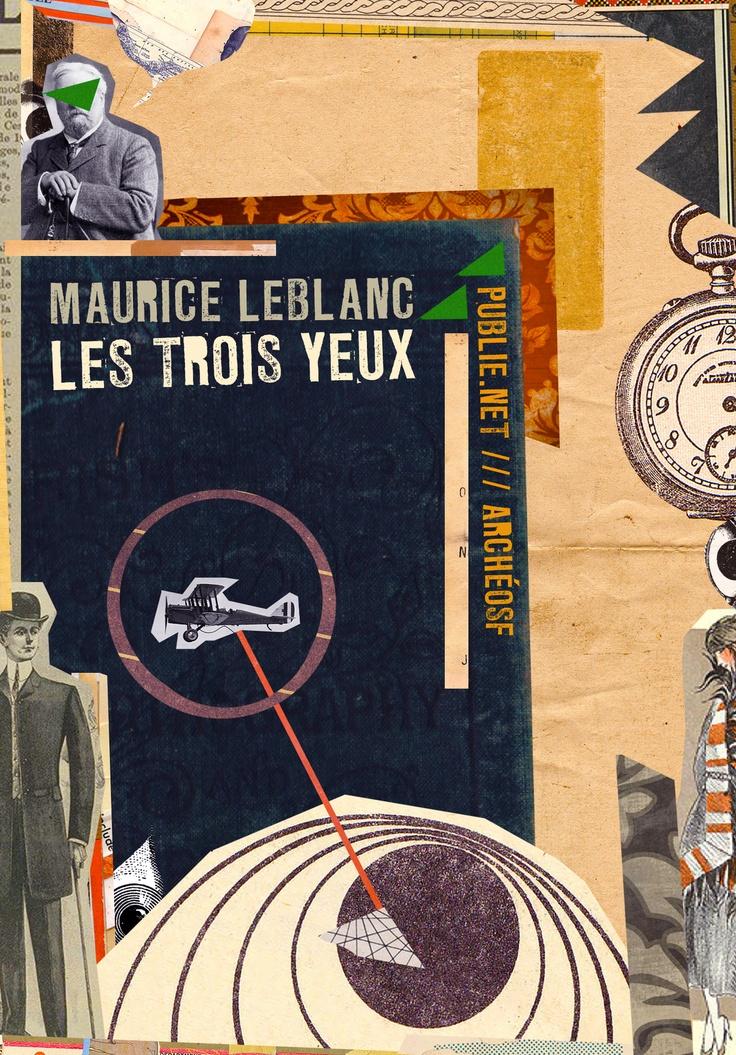 Les Trois yeux - Maurice Leblanc /// for publie.net collection ArchéoSF