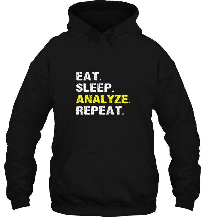 Eat Sleep Analyze Repeat Funny Analyst Gift Hoodie In 2019