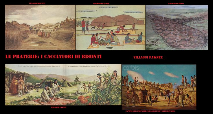 I Pawnee, popolo di lingua Caddoan erano composti da 4 gruppi indipendenti: i Chaui, i Kitekhahki, i Pitahawaritwa e gli Skidi. Erano un popolo seminomade di agricoltori e cacciatori. I loro villaggi agricoli (permanenti) erano costituiti da earthlodge, mentre gli accampamenti di caccia da teepee.