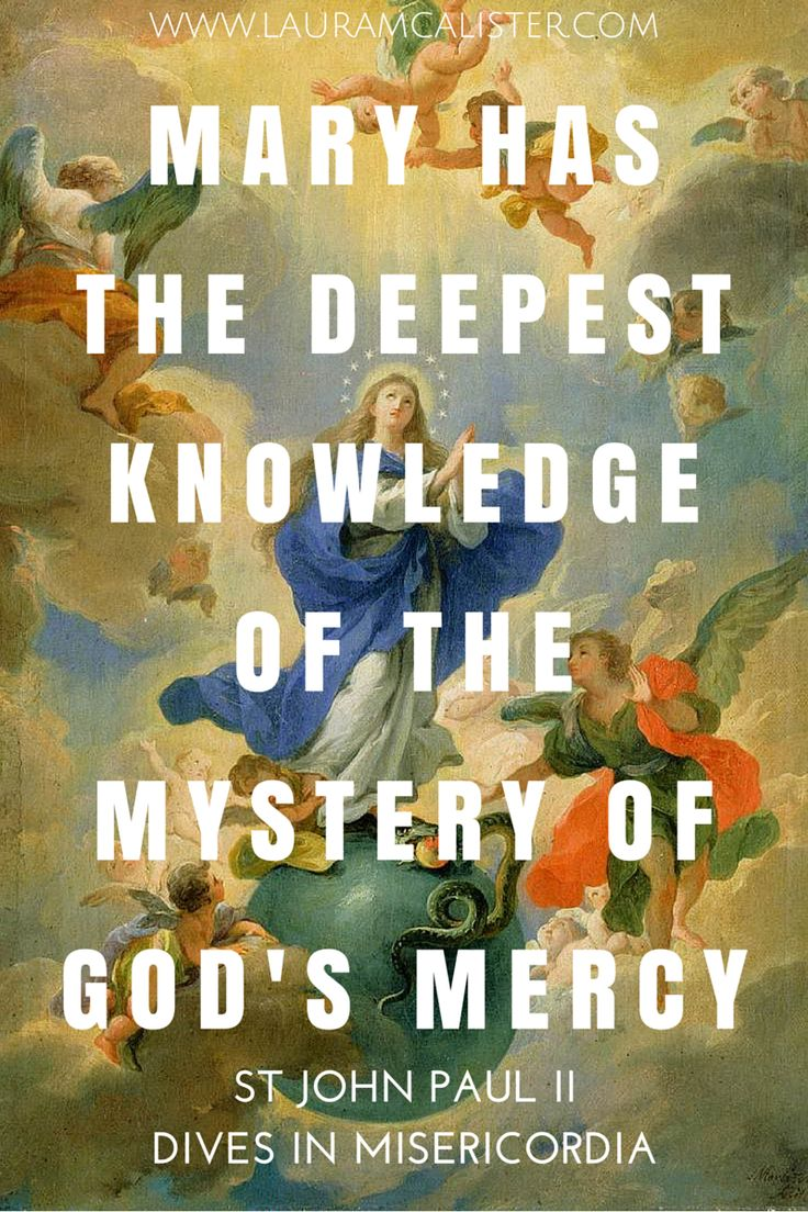 Mary and Mercy: The Mercy of God in the Mother of God - just imagine being filled completely with the giver of mercy aka Jesus!