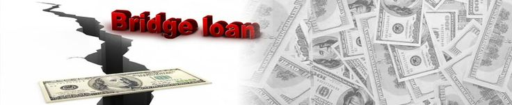 Bridge loans are usually short term loans made to a borrower to help them purchase a new asset. http://www.myhardmoneyschool.com/bridge_loans.php