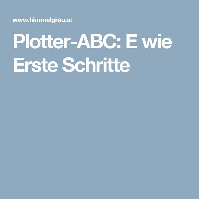Plotter-ABC: E wie Erste Schritte