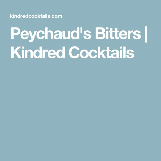 Peychaud's Bitters | Kindred Cocktails