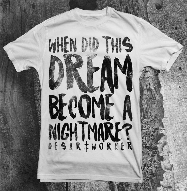 "DW #6.1: ""Dream/Nightmare""  Pre-Order it here: http://desartworker.bigcartel.com/product/dw-dream-nightmare-shirt-pre-order  2013 © by Desartworker"