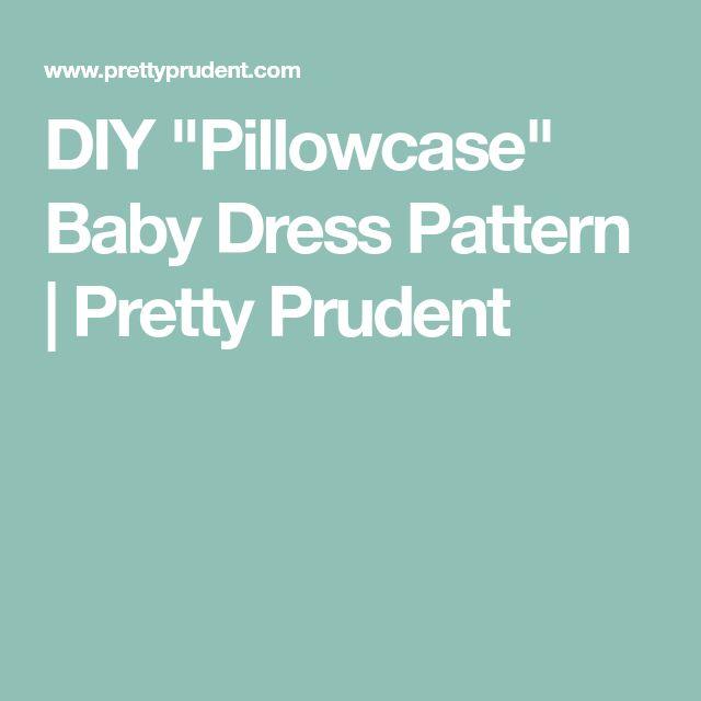 "DIY ""Pillowcase"" Baby Dress Pattern   Pretty Prudent"