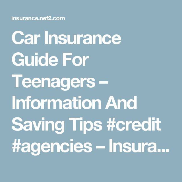 Car Insurance Guide For Teenagers – Information And Saving Tips #credit #agencies – Insurance