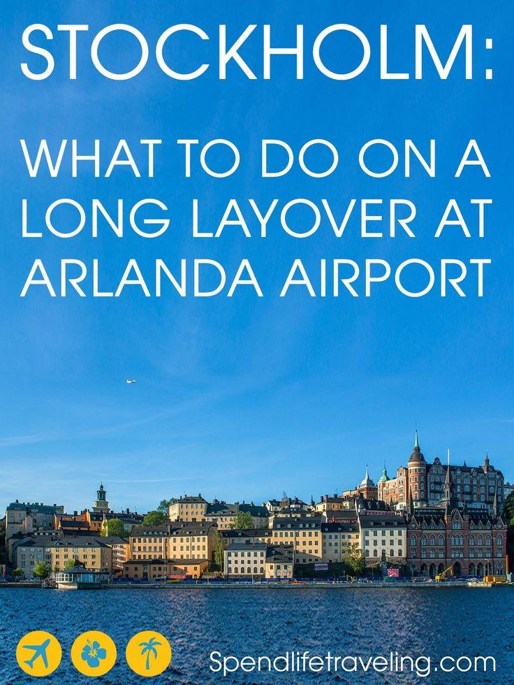 Long layover at Arlanda Airport? Explore Stockholm!