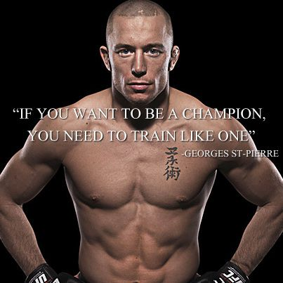 Motivational Quotes - Georges St-Pierre (aka GSP)