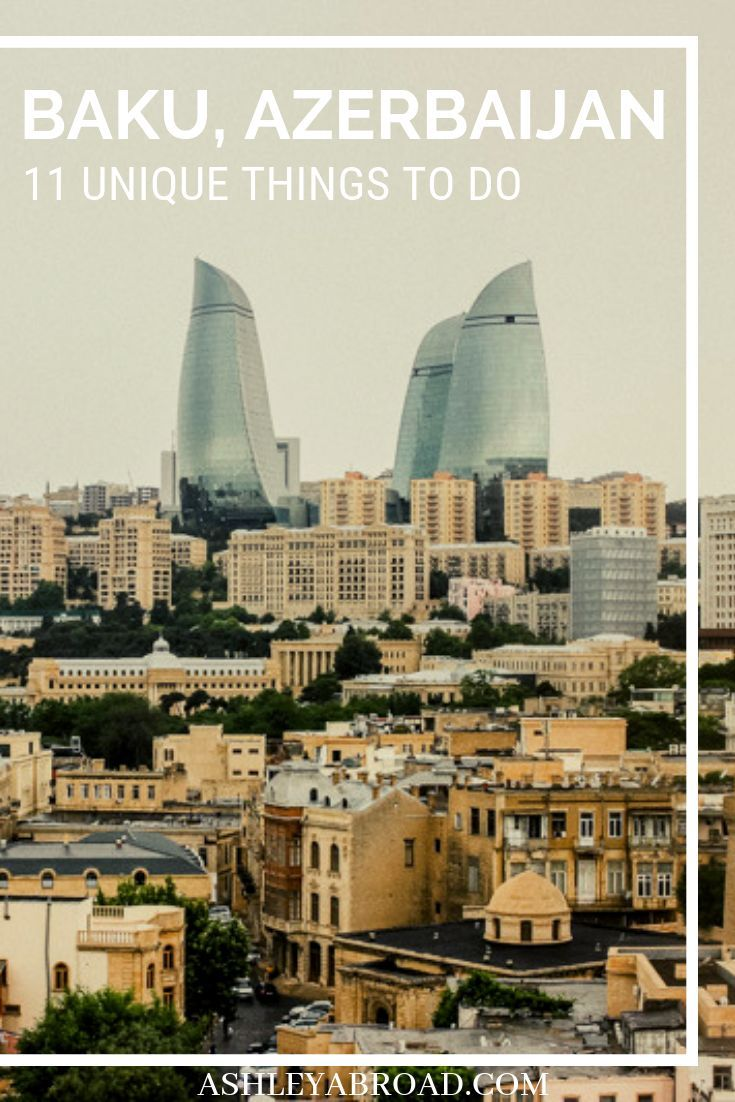 11 Super Unique Things To Do In Baku Azerbaijan Cool Places To Visit Asia Travel Best Places To Travel
