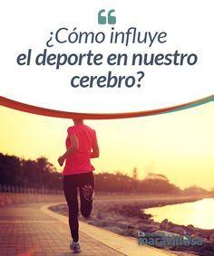 ¿Cómo influye el deporte en nuestro cerebro? El deporte es beneficioso para nuestra salud, nos ayuda a estar en forma, protegernos de muchas enfermedades, mejorar nuestro sistema inmunitario, etc. De esta manera, el deporte es uno de nuestros mejores aliados para llevar una vida sana y para que nuestro organismo funcione mejor.