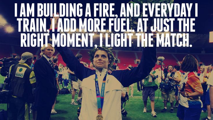 I am building a fire, and everyday I train, I add more ...