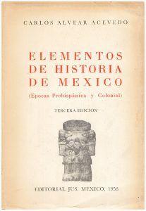 ACEVEDO, CA: Elementos de Historia de Mexico (Epocas Prehispanica y Colonial)