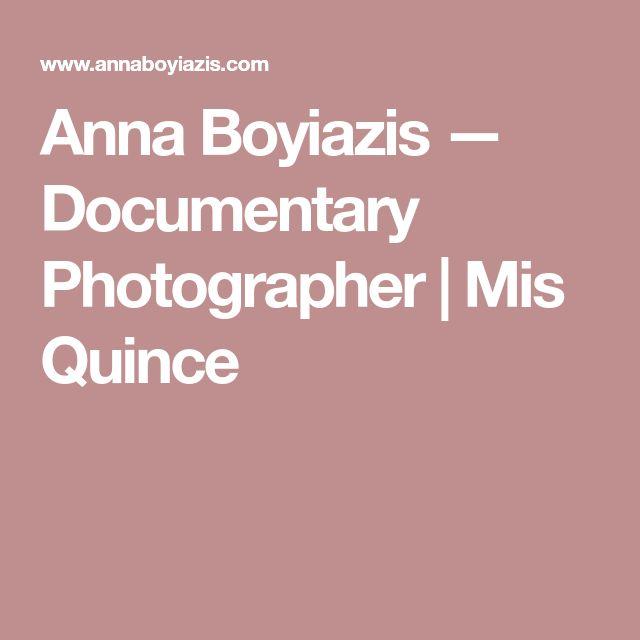 Anna Boyiazis — Documentary Photographer | Mis Quince